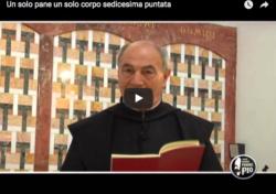 VIDEO Catechesi sulla Santa Messa Un solo pane un solo corpo (16 -19)