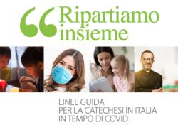 """""""Ripartiamo insieme"""": linee guida per la catechesi in Italia in tempo di Covid"""