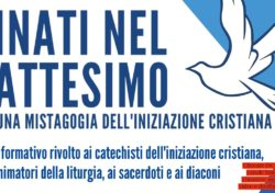 RINATI NEL BATTESIMO PER UNA MISTAGOGIA DELL'INIZIAZIONE CRISTIANA | Primo Incontro